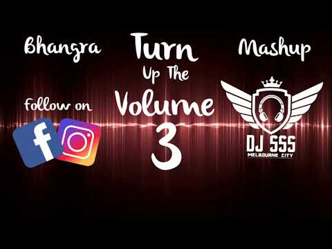 Bhangra Mashup 2019 Dj Sss Turn Up The Volume 3