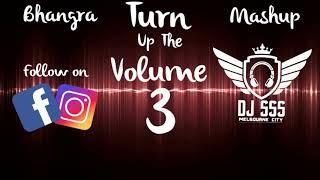 Bhangra Mashup 2019 DJ SSS - Turn Up The Volume 3
