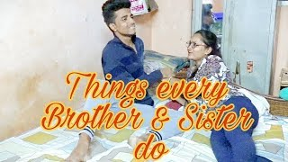 Things every brother and sister do|| Part 1 || AnimaDas ||