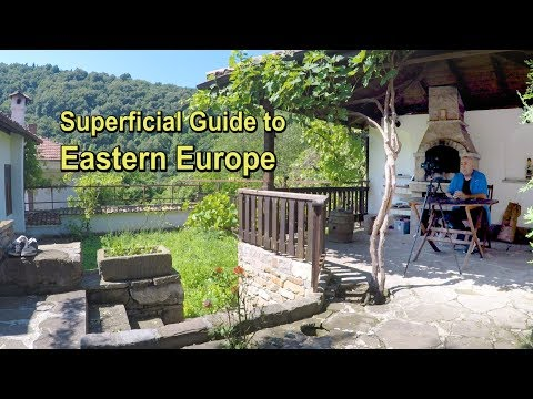 A Superficial Travel Guide to Eastern Europe