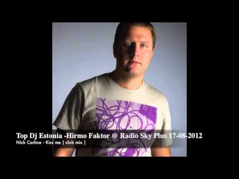 Top Dj Estonia - Kristjan Hirmo @ Radio Sky Plus plays Nick Corline - Kiss me (club mix )