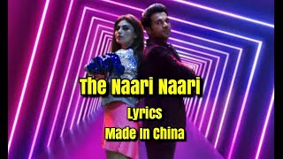The Naari Naari Song Lyrics from Made In China | Rajkummar Rao and Mouni Roy