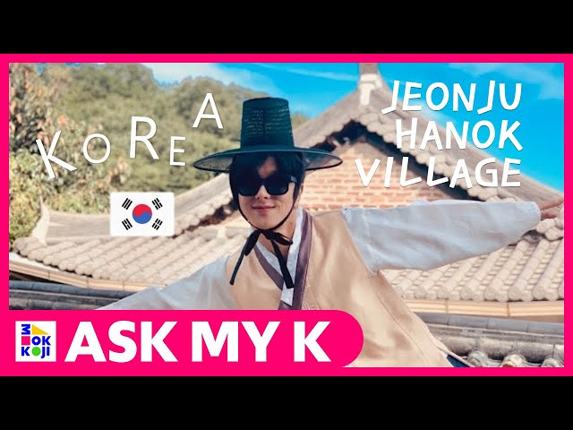 Ask My K : Song Won Sub - KOREA VLOG, Jeonju Hanok Village