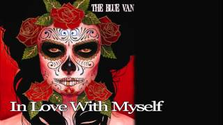 """The Blue Van """"In Love With Myself"""" (Official Video)"""