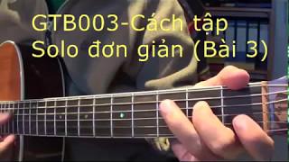 GTB003 Cách tập Solo đơn giản (Bài 3)