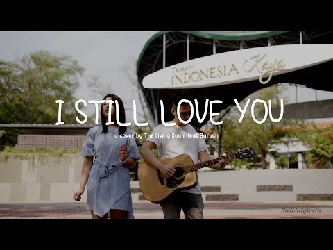 I Still Love You - The Overtunes (The Living Room Cover Ft. Baruch