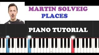Martin Solveig - Places (Piano Tutorial + FREE PIANO SHEET)