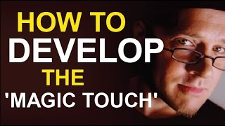 LEARN THE 'MAGIC TOUCH' TRICK