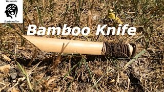 Bamboo Knife : Razor sharp primitive blade!