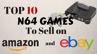 Top 10 Most Valuable Nintendo 64 (N64) Video Games to Sell on Amazon FBA and eBay