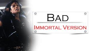Michael Jackson - Bad [Immortal Version]