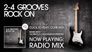 2-4 Grooves - Rock On (Radio Mix)