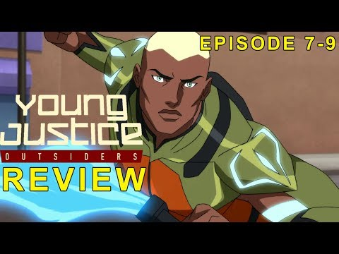 Young Justice Season 3 Episode 7-9 | An In depth Review