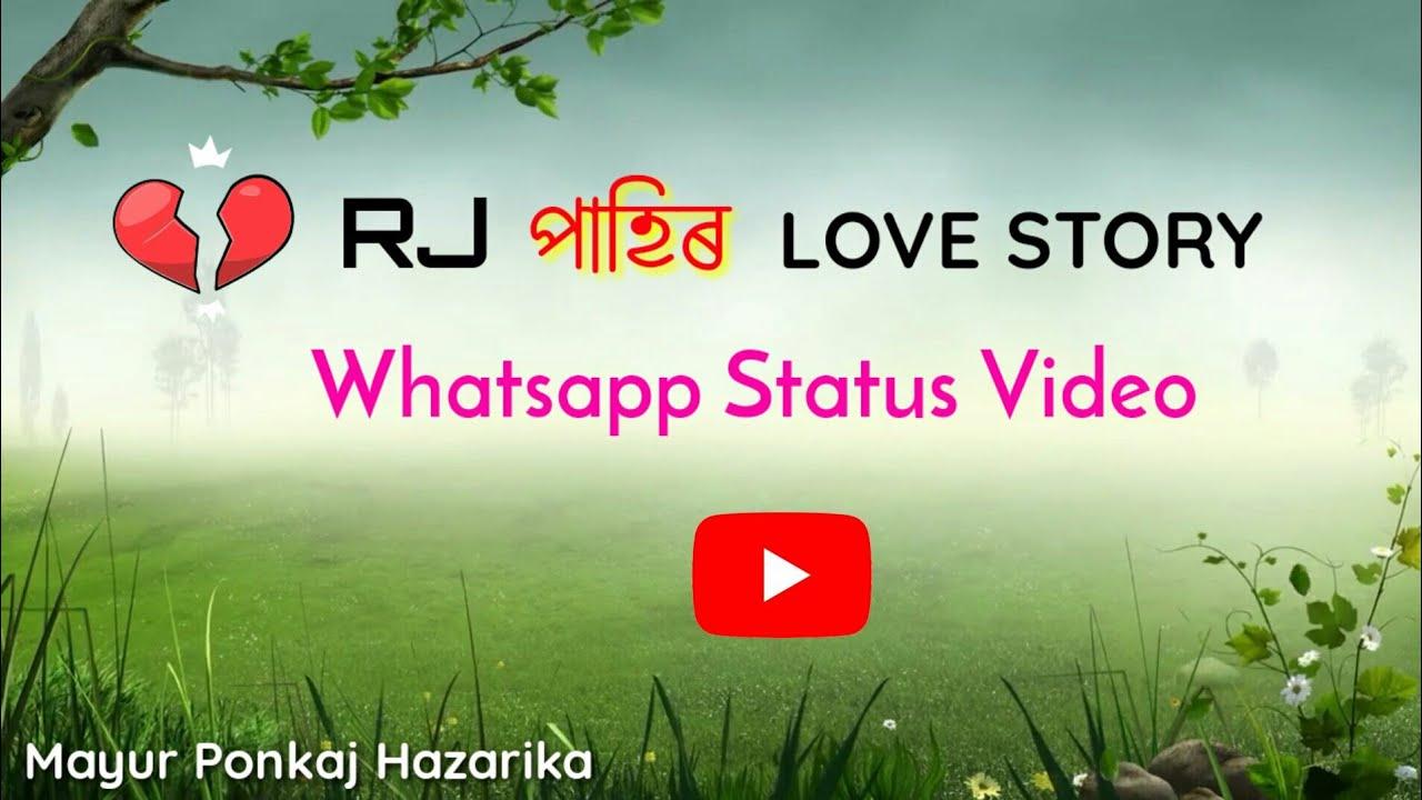 Rj Pahi Love Story Whatsapp Status Assamese Whatsapp Status Whatsapp Status