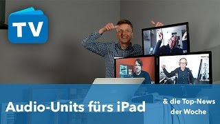 Audio-Units fürs iPad - und weitere News