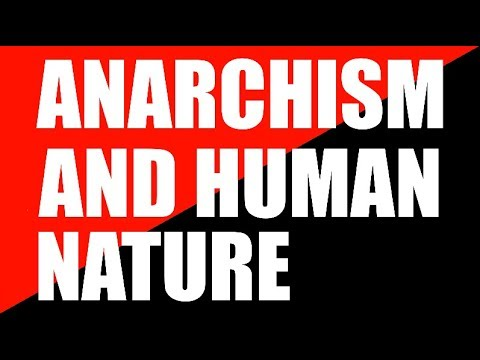 Anarchism and Human Nature