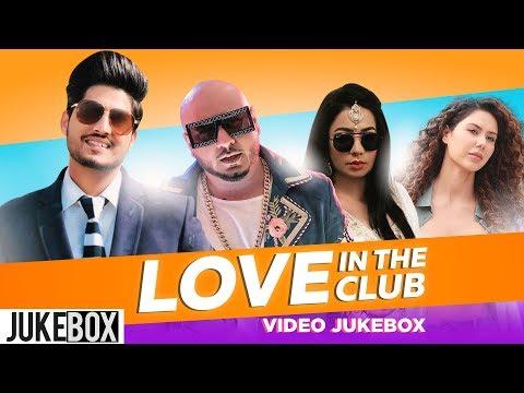 Love In Da Club (Video Jukebox)   B Praak   Gurnam Bhullar   Jasmine Sandlas   Latest Songs 2019