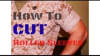 How to CUT Rolled Sleeves USMC
