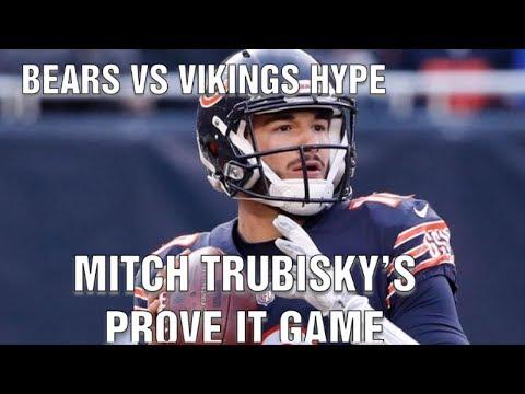 BEARS VS VIKINGS HYPE - Mitch Trubisky's Prove it Game