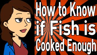 How to Know if Fish is Cooked Enough
