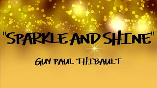 Guy Paul Thibault - Sparkle And Shine [Official Lyric Video]