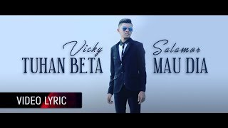Gambar cover VICKY SALAMOR - Tuhan Beta Mau Dia (Official Lyric Video)
