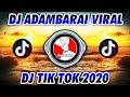 Dj Adambarai Viral Tik Tok  Dj Tiktok Terbaru   Mp3 - Mp4 Download