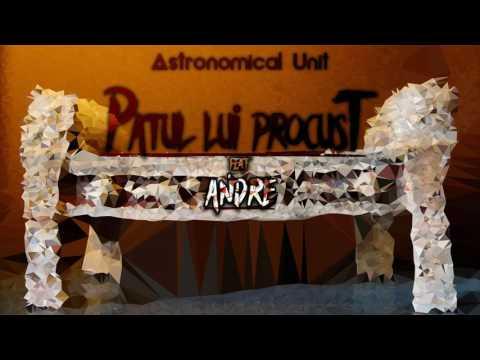 Astronomical Unit - Patul Lui Procust Feat. Andre
