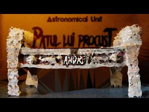 Astronomical Unit - Patul Lui Procust Feat. Andre