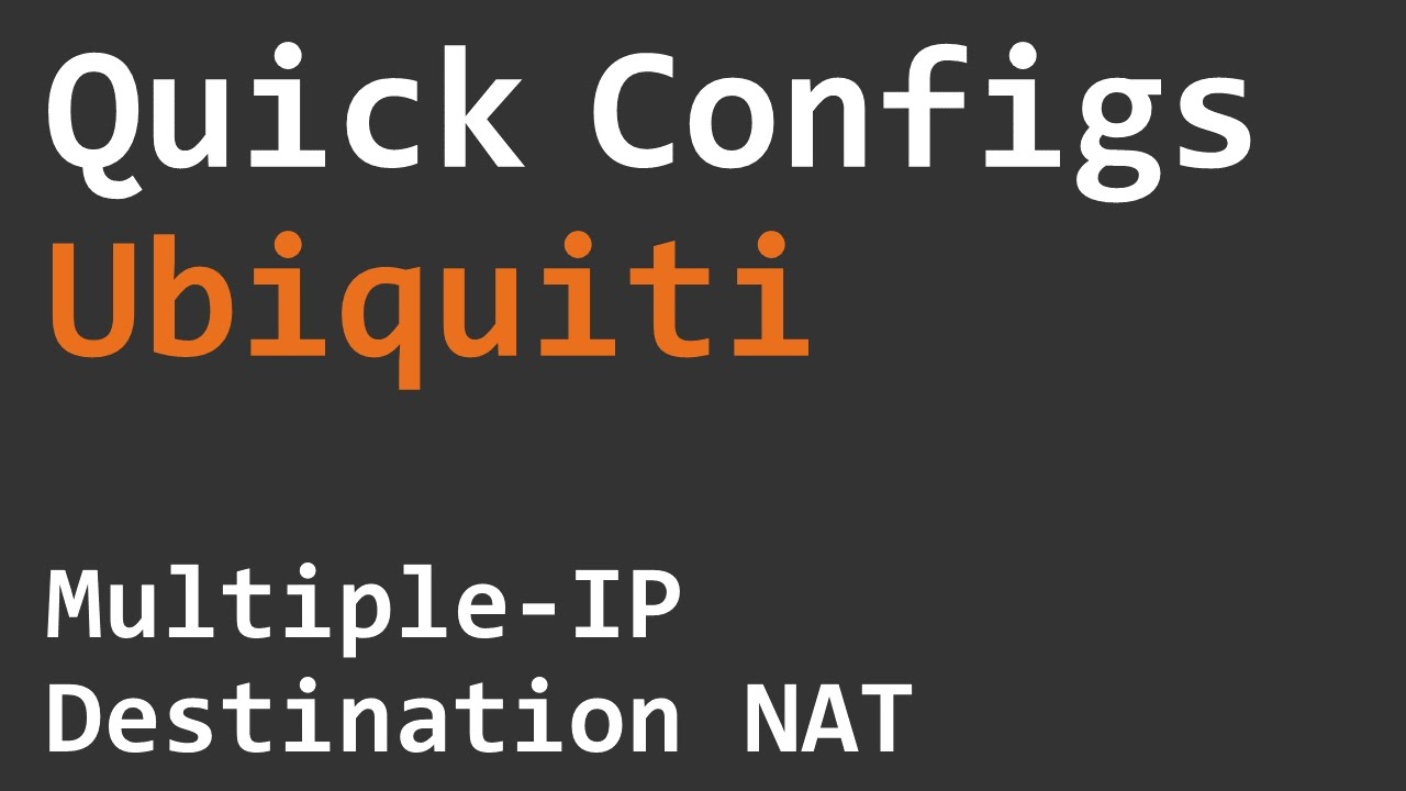 Quick Configs Ubiquiti - Multiple IP Destination NAT