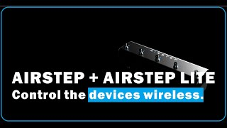 AIRSTEP + AIRSTEP LITE Control the devices wireless.