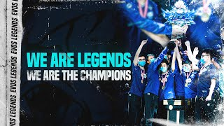 WE ARE LEGENDS, WE ARE THE CHAMPIONS