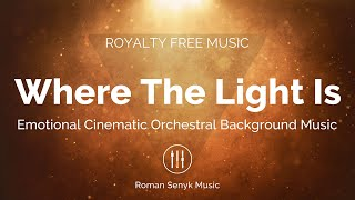 Where The Light Is - Royalty Free/Music Licensing