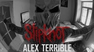 ALEX TERRIBLE SlipKnot Psychosocial COVER RUSSIAN HATE PROJECT