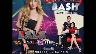 DJ LALA WITZ CLUB 22 APRIL 2019 SPECIAL SENIN MALAM PARTY
