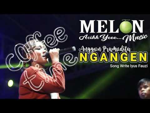 ngangen---anggun-pramudita-melon-music