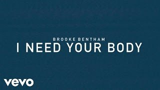 Brooke Bentham - I Need Your Body (Audio)