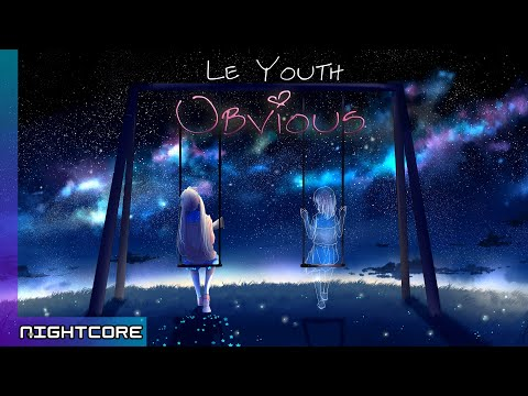 Nightcore - Le Youth ft. Adam Rom | Obvious (Lyric Video)