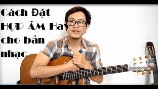 (GPT guitar school) CÁCH ĐẶT HỢP ÂM cho sheet nhạc có nốt nhạc (NÂNG CAO 1)