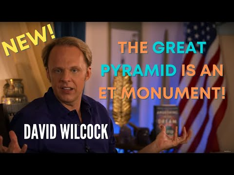 David Wilcock: The Great Pyramid is an ET Monument, Post-Disclosure