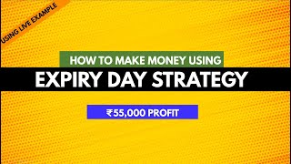 How to Make Moฑey Using Expiry Day Strategy | Live Trade with 55k Profits