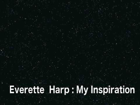 Everette Harp My inspiration