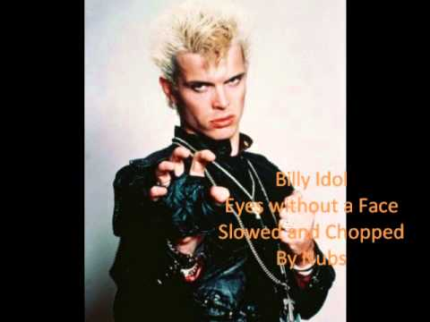 Billy Idol - Eyes Without a Face Slowed and Chopped