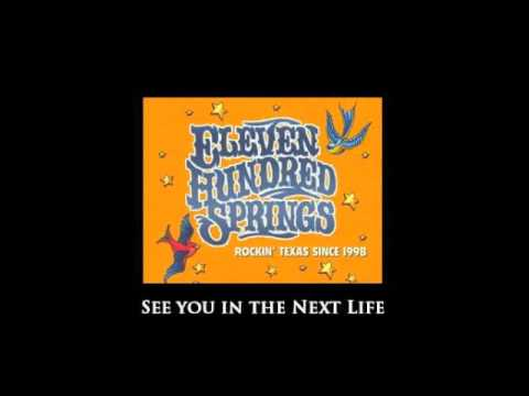 Eleven Hundred Springs - See You In The Next Life