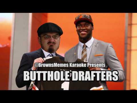 Browns Memes Karaoke Presents: Butthole Drafters