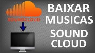 Como Baixar Musicas Do Soundcloud (em Alta Qualidade)