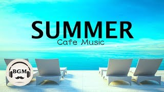 HAPPY SUMMER CAFE MUSIC - JAZZ & BOSSA NOVA MUSIC - MUSIC FO...