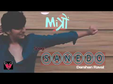 Sanedo  | Darshan Raval  | Mitron Movie Song