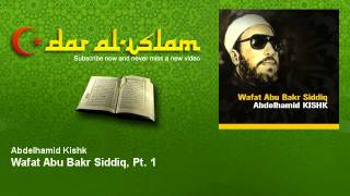 Abdelhamid Kishk - Wafat Abu Bakr Siddiq, Pt. 1 - Dourous ??? ?????? ??? - ???? - ????? ?????