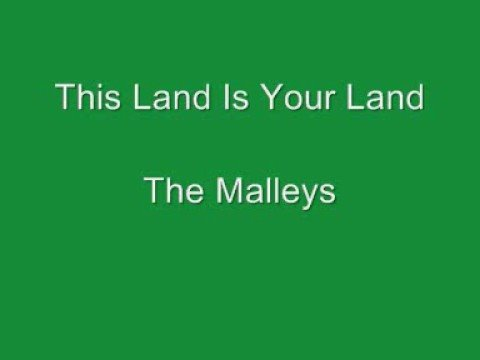 This Land is Your Land - The Malleys